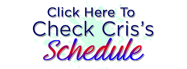 click here to check cris's schedule